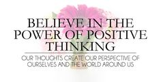 Believe In the Power of Positive Thinking