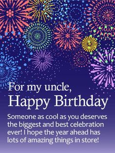 Have The Best Celebration Happy Birthday Wishes Card For Uncle Bright Animated Fireworks Burst Against Night Sky Bringing Your Biggest And