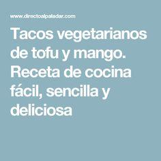 Tacos vegetarianos de tofu y mango. Receta de cocina fácil, sencilla y deliciosa