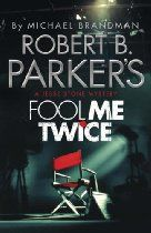 Robert B. Parker's Fool Me Twice: A Jesse Stone Mystery (Jesse Stone 11) By Robert B. Parker, Michael Brandman - A Hollywood movie is shooting in Paradise, Massachusetts. But for its leading starlet, Marisol Hinton, Paradise feels more like perdition. Terrorized by her meth-addicted ex, and increasingly frightened for her life, she has approached Police Chief Jesse Stone for help.  Jesse already has his hands full - waging a war against a teenager