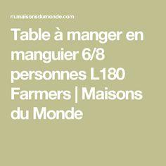 Table à manger en manguier 6/8 personnes L180 Farmers | Maisons du Monde