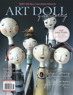 Dive headfirst into the exciting world of art dolls with Leslie Molen' Transition and Emergence Part 2, Melissa Fair's Neo Primitive Dolls, and Stephanie Novatski's vintage costuming tutorial, inside Art Doll Quarterly.