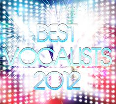 RESULTS ANNOUNCED: Top 50 Vocalists of 2012 by Beatsmedia UK