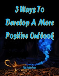 positive-outlook-23506069 by Peter Ford via Slideshare