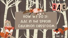 Practical AAC: How We Do It-AAC in the Special Education Classroom. Pinned by SOS Inc. Resources pinterest.com/sostherapy/.