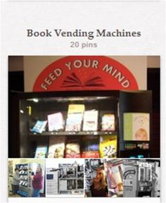 """Book Vending Machines: Running across one pin about a book vending machine led me to look them up...and then wonder where I've been! They're all over the place and I have yet to see one, except in here. Further looking is leading me into the area of automated library materials handling, as well. Related content in """"Book Delivery Systems"""" [http://pinterest.com/suziholler/book-delivery-systems/]."""