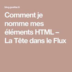 Comment je nomme mes éléments HTML – La Tête dans le Flux