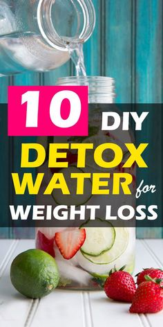 10 DIY Delicious Detox Water Recipes for Weight Loss. Fat burning fruit infused water for weight loss. 10 DIY Delicious Detox Water Recipes for Weight Loss. Fat burning fruit infused water for weight loss. Detox Cleanse For Weight Loss, Full Body Detox, Cleanse Detox, Body Cleanse, Diet Detox, Detox Foods, Stomach Cleanse, Detox Meals, Acne Detox