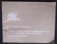 1956 National Opera House at Bennelong Point: Competition Conditions and Programme New South, Opera House, Competition, Organisation, Opera