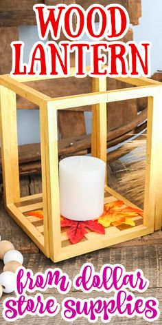 Make a dollar store lantern in minutes with simple supplies and these instructions! You will love how these look in your home! #dollarstore #dollarstorecrafts #lantern #woodlantern