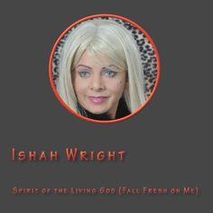 Spirit of the Living God (Fall Fresh on Me) ~ Ishah Wright, http://www.amazon.com/gp/product/B007X6CUV6/ref=cm_sw_r_pi_alp_GYiMpb03N3NCG