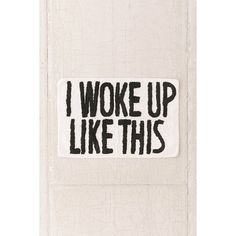 I Woke Up Like This Bath Mat ($34) ❤ liked on Polyvore featuring home, bed & bath, bath and bath rugs