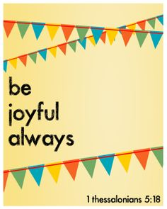 """JOY: 1 Thessalonians """"Rejoice always; for this is God's will for you in Christ Jesus. Favorite Bible Verses, Favorite Quotes, In Everything Give Thanks, Rejoice Always, Joy Of The Lord, After Life, Choose Joy, Finding Joy, Words Of Encouragement"""