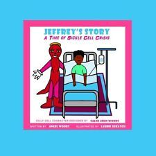 "Jeffrey's Story ""A Time Of Sickle Cell Crisis"": A Time Of Sickle Cell Crisis (TH"