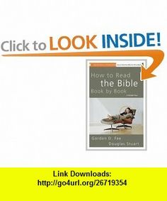 How to Read the Bible Book by Book A Guided Tour (9780310211181) Gordon D. Fee, Douglas Stuart , ISBN-10: 0310211182  , ISBN-13: 978-0310211181 ,  , tutorials , pdf , ebook , torrent , downloads , rapidshare , filesonic , hotfile , megaupload , fileserve
