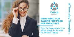 Top 7+ Essentials You Must Have in Talent to Thrive Today - CERCA Talent Home