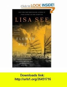 Flower Net A Red Princess Mystery (Red Princess Mysteries) (9780812978681) Lisa See , ISBN-10: 0812978684  , ISBN-13: 978-0812978681 ,  , tutorials , pdf , ebook , torrent , downloads , rapidshare , filesonic , hotfile , megaupload , fileserve