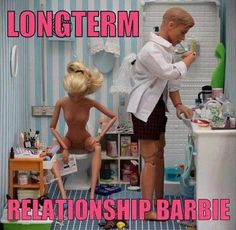 Haha. Long term relationship Barbie