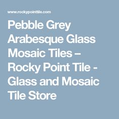 Pebble Grey Arabesque Glass Mosaic Tiles                      – Rocky Point Tile - Glass and Mosaic Tile Store