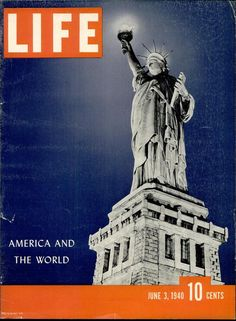 Original Life Magazine from June 1940 - Statue of Liberty Old Magazines, Vintage Magazines, Vintage Ads, Vintage Photos, Look Magazine, Time Magazine, Magazine Covers, Life Cover, Ad Art