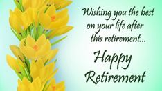Send beautiful retirement wishes, messages, quotes to others on their retirements. I have a collection of latest happy retirement wishes and quotes images Best Wishes For Retirement, Retirement Wishes Quotes, Retirement Messages, Congratulations On Your Retirement, Congratulations Quotes, Retirement Cards, Wishes Messages, Wishes Images, Birthday Card With Name