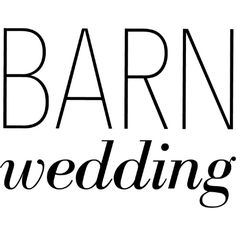 Barn Wedding Text ❤ liked on Polyvore featuring text, words, quotes, phrase and saying