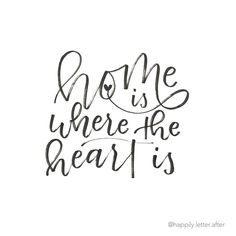 Home Is Where The Heart Is Quote Magnificent Home Is Where The Heart Is  Quotes  Pinterest  Heart Home And