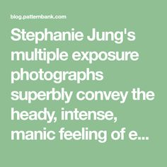 Stephanie Jung's multiple exposure photographs superbly convey the heady, intense, manic feeling of experiencing a busy city where the senses are on constant overload. We really love the complex textures and the strange dream like quality of her photographs. See more at Lumas