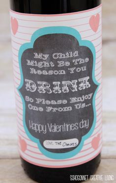 My child might be the reason you drink Teacher gift label.........Free Valentines day Wine Beer Printable labels for gifts- SohoSonnet Creative Living
