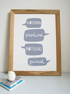 "speech bubble print ""Nothing ventured nothing gained"" by Alison Hardcastle"