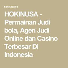 HOKINUSA - Permainan Judi bola, Agen Judi Online dan Casino Terbesar Di Indonesia