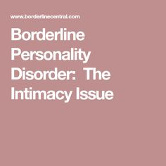 Borderline Personality Disorder: The Intimacy Issue
