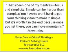 Hard To Get, Work Hard, Critical Thinking Quotes, Outer Core, Move Mountains, Steve Jobs, Make It Simple, Coaching, Training