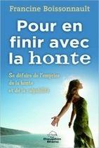 Pour en Finir avec la Honte - Francine Boissonnault - Librairie Bien-être/Développement Personnel - http://www.sentiersdubienetre.com/librairie-bien-etre/developpement-personnel/pour-en-finir-avec-la-honte-francine-boissonnault.html