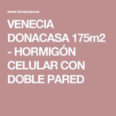 VENECIA DONACASA 175m2  - HORMIGÓN CELULAR CON DOBLE PARED