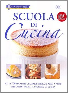 Amazon.it: Scuola di cucina - Aa.vv., Dix - Libri
