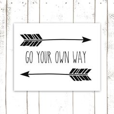 Arrow Art Print - Modern Typography Print with Quote - Go Your Own Way Arrow Print in Black and White on Etsy, $18.00