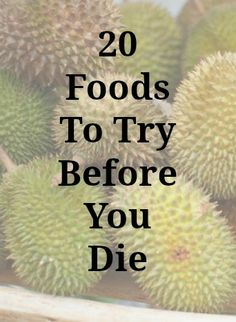 Weird Food: 20 things to try before you die. I've got about a quarter of these checked off :)