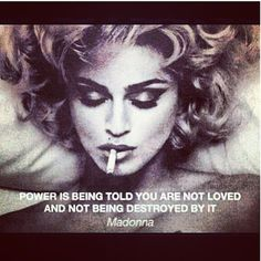 I am not a fan of Madonna-but my mother told me this today.