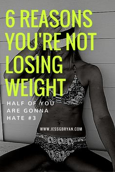 Reasons you're not losing weight ....