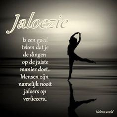 spreuken jaloezie Jaloezie | waarheden   truth | Pinterest | Quotes, Dutch quotes  spreuken jaloezie