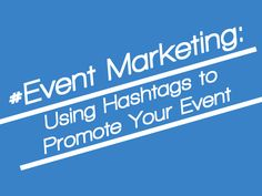 Event Marketing: Using Hashtags to Promote Your Event | ID.CREATIVE #Blog | Written by @Laura McGarity  #idcreative