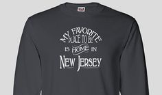 New Jersey Home Long Sleeved T-shirt, Favorite Place Christmas Birthday Hanukkah Gift Idea Mothers Fathers Day Native Born Raised Tee
