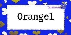 Conoce el significado del nombre Orangel #NombresDeBebes #NombresParaBebes #nombresdebebe - http://www.tumaternidad.com/nombres-de-nino/orangel/