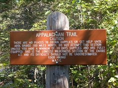 This is a funny sign for the Nobos when entering the 100 mi wilderness!