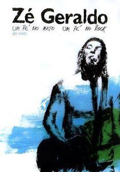 Zé Geraldo - Um Pé no Mato, Um Pé no Rock (2006) | Blog Almas Corsárias.