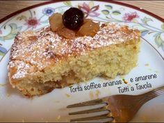 Torta soffice ananas e amarene - TUTTI A TAVOLA - YouTube