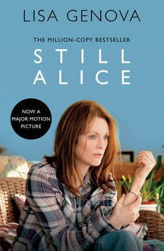 """Still Alice"" by Lisa Genova – an ""extraordinary New York Times bestselling novel"" – Now a major motion picture from Sony Pictures Classics starring Julianne Moore, Alec Baldwin, Kate Bosworth, and Kristen Stewart Alec Baldwin, Julianne Moore, Kate Bosworth, Kristen Stewart, Hunter Parrish, Maria Shriver, James Brown, Book Club Books, Paper Moon"