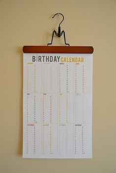free printable: birthday calendar.  I like this so much better than the large scale birthday reminders I've seen