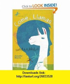 Come, Llamas (9780440420248) Jennifer Morris , ISBN-10: 0440420245  , ISBN-13: 978-0440420248 ,  , tutorials , pdf , ebook , torrent , downloads , rapidshare , filesonic , hotfile , megaupload , fileserve
